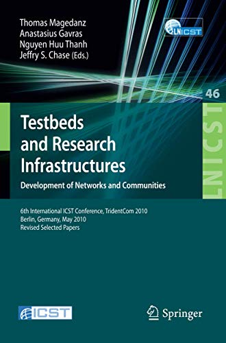 9783642178504: Testbeds and Research Infrastructures, Development of Networks and Communities: 6th International ICST Conference, TridentCom 2010, Berlin, Germany, ... and Telecommunications Engineering)