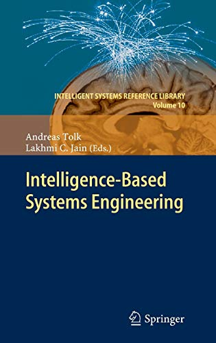 Intelligence-Based Systems Engineering (Intelligent Systems Reference Library): Springer