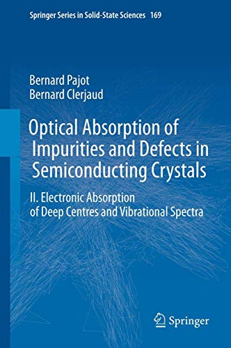 9783642180170: Optical Absorption of Impurities and Defects in Semiconducting Crystals: Electronic Absorption of Deep Centres and Vibrational Spectra (Springer Series in Solid-State Sciences)