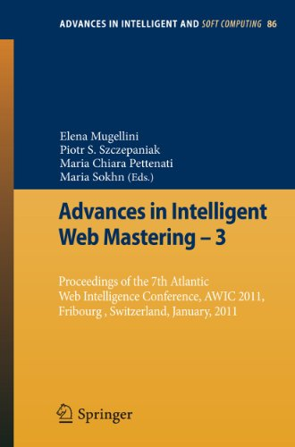 9783642180286: Advances in Intelligent Web Mastering - 3: Proceedings of the 7th Atlantic Web Intelligence Conference, AWIC 2011, Fribourg, Switzerland, January, 2011 (Advances in Intelligent and Soft Computing)