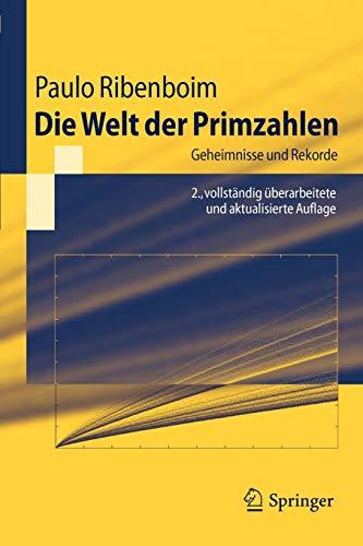 Die Welt der Primzahlen: Geheimnisse und Rekorde (Springer-Lehrbuch) (German Edition) (3642180787) by Ribenboim, Paulo