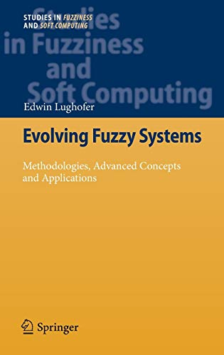9783642180866: Evolving Fuzzy Systems - Methodologies, Advanced Concepts and Applications (Studies in Fuzziness and Soft Computing)