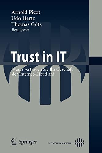 9783642181092: Trust in IT: Wann vertrauen Sie Ihr Geschäft der Internet-Cloud an?