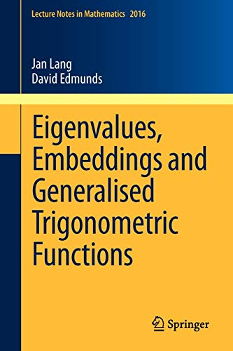 9783642182679: Eigenvalues, Embeddings and Generalised Trigonometric Functions (Lecture Notes in Mathematics, Vol. 2016)