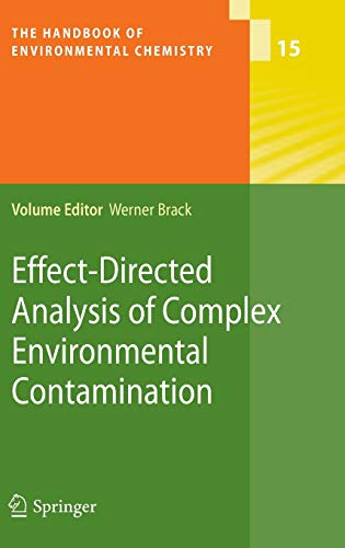 Effect-Directed Analysis of Complex Environmental Contamination: Werner Brack