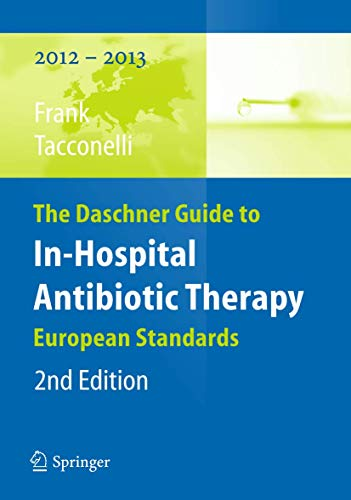 9783642184017: The Daschner Guide to In-Hospital Antibiotic Therapy: European Standards