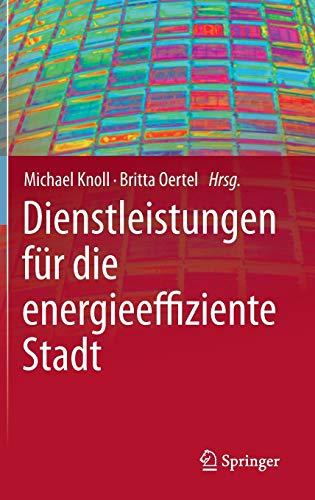 9783642184376: Dienstleistungen für die energieeffiziente Stadt (German Edition)