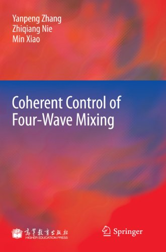 Coherent Control of Four-Wave Mixing (Hardback): Yanpeng Zhang, Zhiqiang Nie, Min Xiao