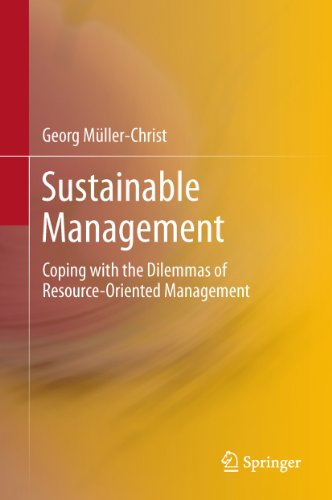 Sustainable Management: Coping with the Dilemmas of Resource-Oriented Management.