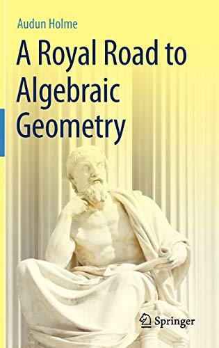 9783642192241: A Royal Road to Algebraic Geometry