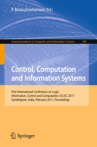 9783642192623: Control, Computation and Information Systems: First International Conference on Logic, Information, Control and Computation, ICLICC 2011, Gandhigram, ... in Computer and Information Science)