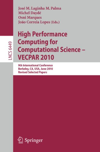 9783642193279: High Performance Computing for Computational Science -- VECPAR 2010: 9th International Conference, Berkeley, CA, USA, June 22-25, 2010, Revised, Selected Papers (Lecture Notes in Computer Science)