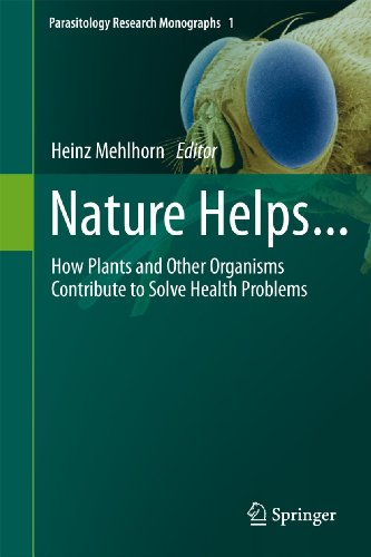9783642193811: Nature Helps...: How Plants and Other Organisms Contribute to Solve Health Problems (Parasitology Research Monographs)