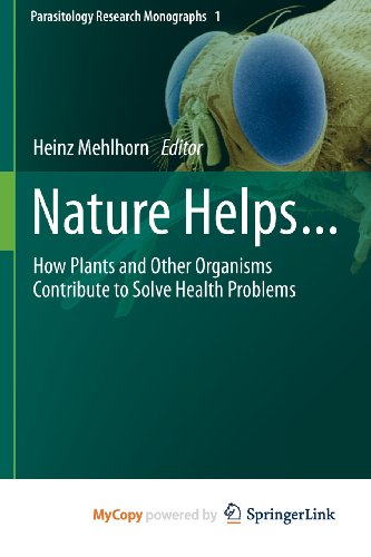 9783642193835: Nature Helps...: How Plants and Other Organisms Contribute to Solve Health Problems