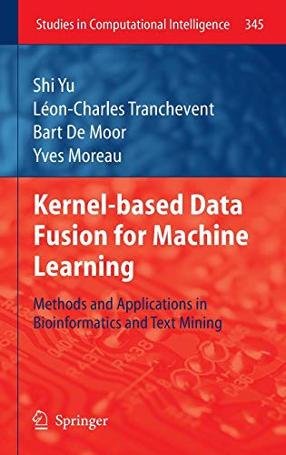 Kernel-based Data Fusion for Machine Learning: Methods and Applications in Bioinformatics and Text ...