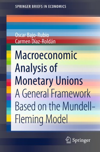 9783642194443: Macroeconomic Analysis of Monetary Unions: A General Framework Based on the Mundell-Fleming Model (SpringerBriefs in Economics)