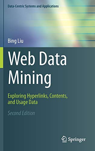 9783642194597: Web Data Mining: Exploring Hyperlinks, Contents, and Usage Data (Data-Centric Systems and Applications)