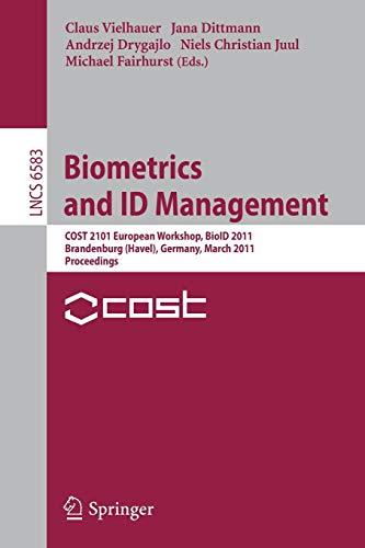 Biometrics and ID Management: COST 2101 European Workshop, BioID 2011, Brandenburg (Havel), March 8...