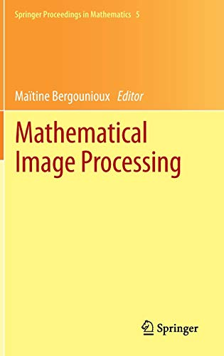 9783642196034: Mathematical Image Processing: University of Orléans, France, March 29th - April 1st, 2010 (Springer Proceedings in Mathematics)