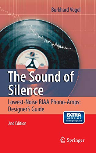 9783642197734: The Sound of Silence: Lowest-Noise RIAA Phono-Amps: Designer's Guide