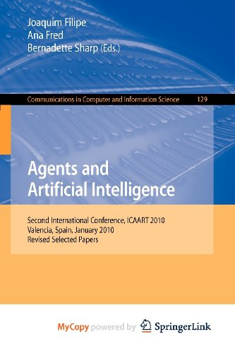 9783642198915: Agents and Artificial Intelligence: Second International Conference, ICAART 2010, Valencia, Spain, January 22-24, 2010. Revised Selected Papers