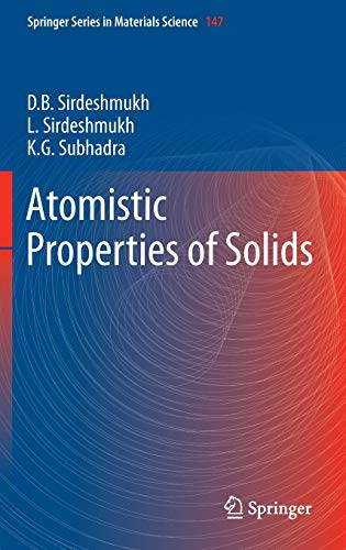 Atomistic Properties of Solids (Springer Series in: Dinker B. Sirdeshmukh;