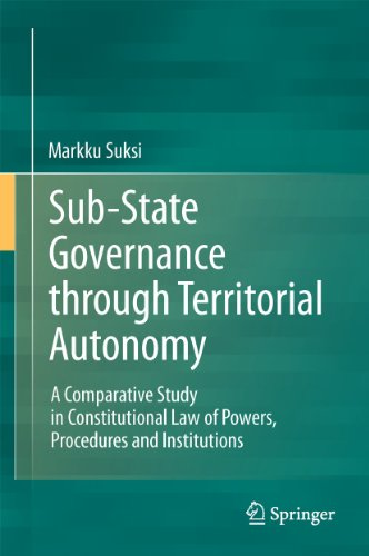 9783642200472: Sub-State Governance through Territorial Autonomy: A Comparative Study in Constitutional Law of Powers, Procedures and Institutions