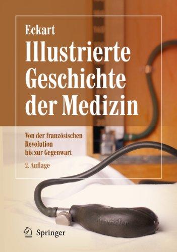 9783642200977: Illustrierte Geschichte der Medizin: Von der französischen Revolution bis zur Gegenwart (German Edition)
