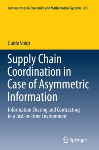 Supply Chain Coordination in Case of Asymmetric Information: Information Sharing and Contracting in...