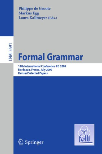 9783642201684: Formal Grammar: 14th International Conference, FG 2009, Bordeaux, France, July 25-26, 2009, Revised Selected Papers (Lecture Notes in Computer Science)