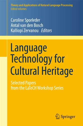9783642202261: Language Technology for Cultural Heritage: Selected Papers from the LaTeCH Workshop Series (Theory and Applications of Natural Language Processing)