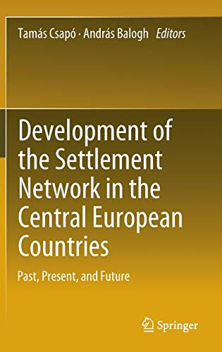 Development of the Settlement Network in the Central European Countries: Tamás Csápo