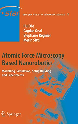 Atomic Force Microscopy Based Nanorobotics: Modelling, Simulation, Setup Building and Experiments: ...