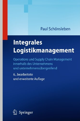 Integrales Logistikmanagement: Operations und Supply Chain Management innerhalb des Unternehmens ...