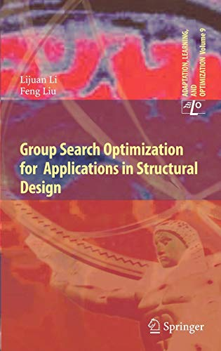 Group Search Optimization for Applications in Structural Design: Feng Liu