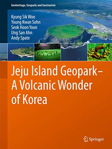 9783642205637: Jeju Island Geopark - A Volcanic Wonder of Korea (Geoheritage, Geoparks and Geotourism)