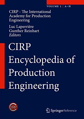CIRP Encyclopedia of Production Engineering (Hardcover): C.I.R.P The International Academy for ...