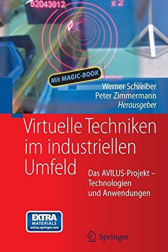 9783642206351: Virtuelle Techniken im industriellen Umfeld: Das AVILUS-Projekt - Technologien und Anwendungen (German Edition)