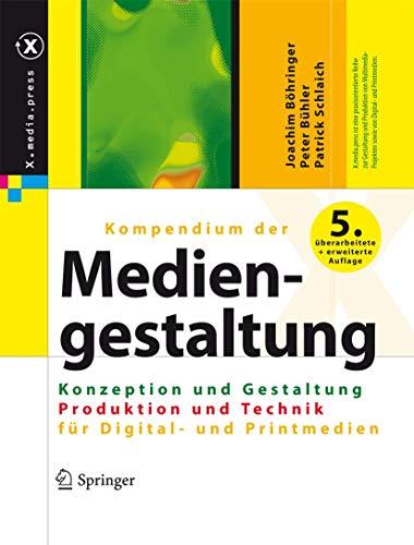 9783642206542: Kompendium der Mediengestaltung Digital und Print: Konzeption und Gestaltung / Produktion und Technik für Digital- und Printmedien (X.media.press) (German Edition)