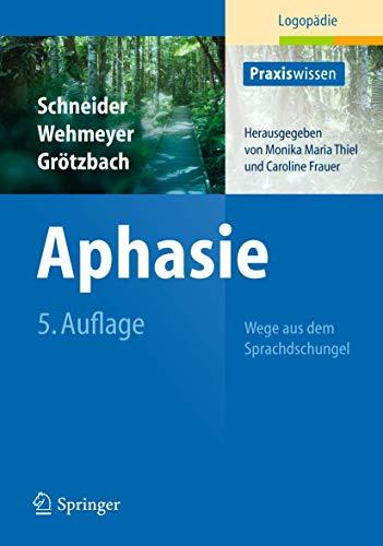 9783642207235: Aphasie: Wege aus dem Sprachdschungel (Praxiswissen Logopädie)