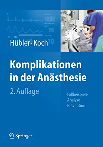9783642207372: Komplikationen in der Anästhesie: Fallbeispiele Analyse Prävention (German Edition)