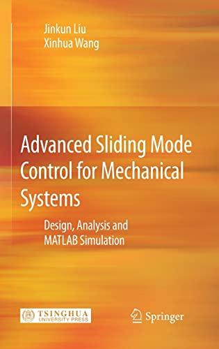 Advanced Sliding Mode Control for Mechanical Systems: Liu, Jinkun/ Wang,