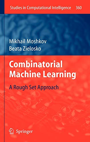 9783642209949: Combinatorial Machine Learning: A Rough Set Approach (Studies in Computational Intelligence)
