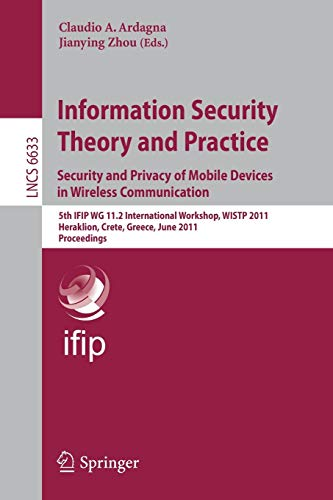 Information Security Theory and Practice: Security and Privacy of Mobile Devices in Wireless ...