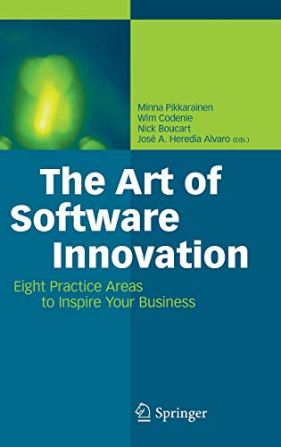 9783642210488: The Art of Software Innovation: Eight Practice Areas to Inspire Your Business