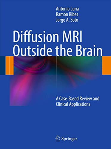9783642210518: Diffusion MRI Outside the Brain: A Case-Based Review and Clinical Applications