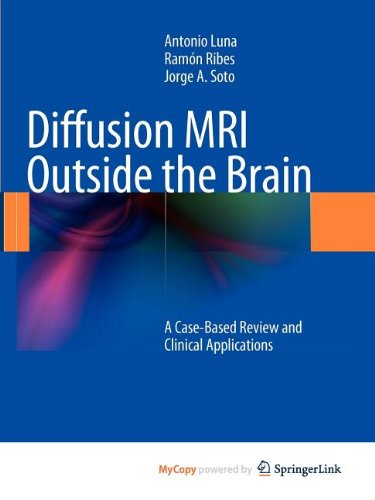 9783642210532: Diffusion MRI Outside the Brain: A Case-Based Review and Clinical Applications