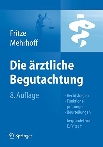9783642210808: Die Ärztliche Begutachtung: Rechtsfragen, Funktionsprüfungen, Beurteilungen (German Edition)