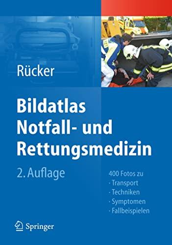 9783642210853: Bildatlas Notfall- und Rettungsmedizin: 400 Fotos zu Transport -Techniken - Symptomen - Fallbeispielen (German Edition)