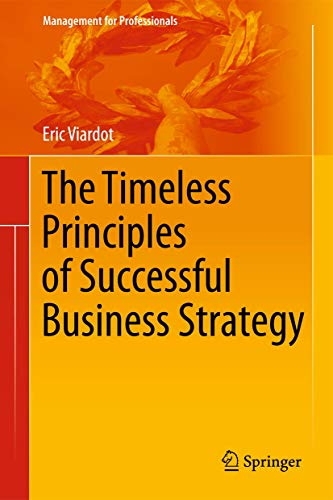 9783642212352: The Timeless Principles of Successful Business Strategy (Management for Professionals)